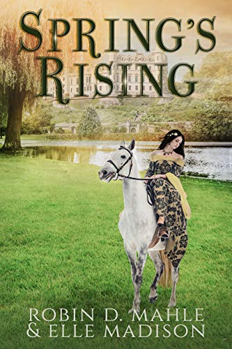 Spring's Rising (The Lochlann Treaty Book 2) by [Mahle, Robin D., Madison, Elle]