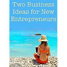 2 Business Ideas for New Entrepreneurs: (Online Business Bundle for 2016)