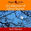 A Collection of Ghost Stories Audiobook by E. F. Benson Narrated by Greg Wagland