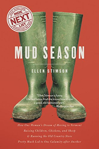 Mud Season: How One Woman's Dream of Moving to Vermont, Raising Children, Chickens and Sheep, and Running the Old Countr