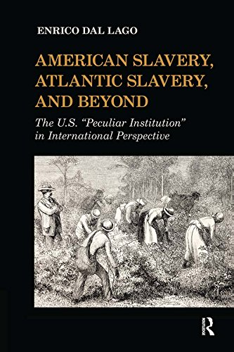 "Search : American Slavery, Atlantic Slavery, and Beyond: The U.S. ""Peculiar Institution"" in International Perspective (United States in the World)"
