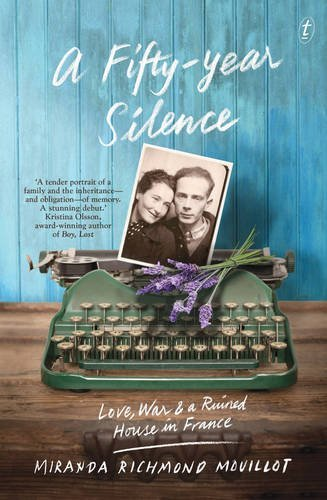 A Fifty-Year Silence: Love, War and a Ruined House in France by Miranda Richmond Mouillot - Richmond Shopping In Mall