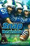 Snap Decision, Nathan Whitaker, 0310737001
