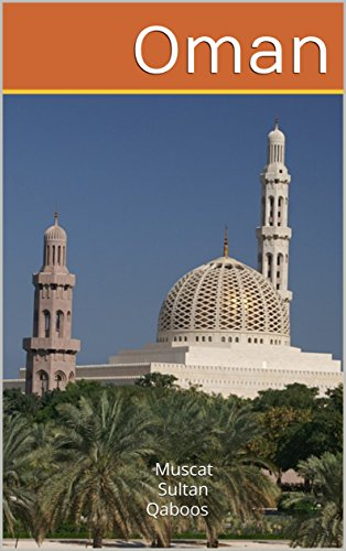 Oman: Muscat Sultan Qaboos (Gulf Cooperation Council Book 1)