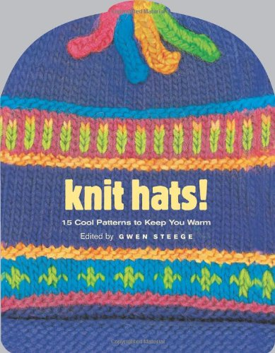 Knit Hats!: 15 Cool Patterns to Keep You - Chris Gwen And