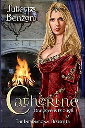 Amazon Fr Catherine One Love Is Enough Juliette Benzoni