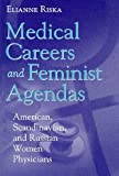 img - for Medical Careers and Feminist Agendas: American, Scandinavian, and Russian Women Physicians (Social Institutions and Social Change) ( Hardcover ) by Riska, Elianne pulished by Aldine Transaction book / textbook / text book