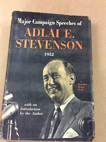 Major Campaign Speeches by Adlai Stevenson