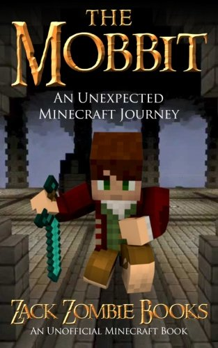 The Mobbit: An Unexpected Minecraft Journey