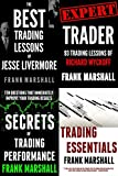 Foundation for Professional TradingThe Best Trading Lessons of Jesse LivermoreThe Expert Trader: 93 Trading Lessons of Richard WyckoffTrading Essentials: How to Cut Your Learning CurveSecrets of Trading Performance: 10 Questions that Immediately Impr...