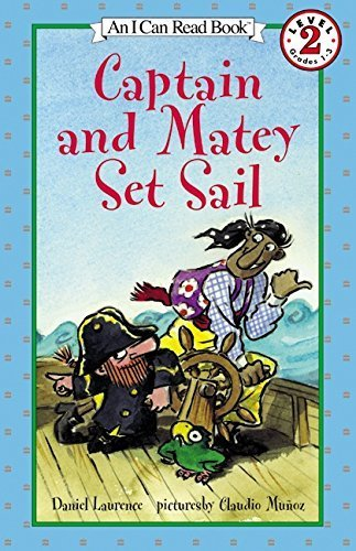 [Captain and Matey Set Sail (I Can Read Level 2) by Daniel Laurence (2002-12-24)] (Matey Set Sail)