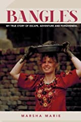 Bangles: My True Story of Escape, Adventure and Forgiveness (Volume 1) Paperback