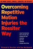 img - for Overcoming Repetitive Motion Injuries the Rossiter Way book / textbook / text book