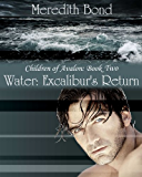 Water: Excalibur's Return (The Children of Avalon Book 2)
