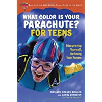 What Color is Your Parachute? For Teens: Discoverin Yourself Defining Your Future
