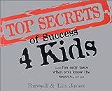 Top Secrets of Success 4 Kids, Russell Jones, 1930027249