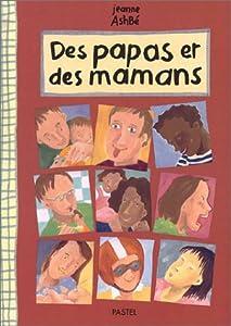 """Afficher """"Papas et des mamans (Des)"""""""