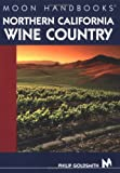 Moon Handbooks Northern California Wine Country, Philip Goldsmith, 1566918804