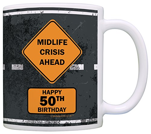 50th Birthday Gifts For All 50 Midlife Crisis Ahead Road Sign Dad Gifts Gift Coffee Mug Tea Cup Road