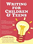 Writing for Children and Teens: A Crash Course
