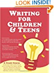 Writing for Children and Teens: A Cra...