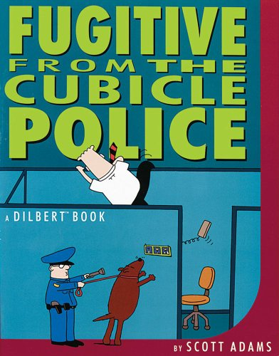 Fugitive From the Cubicle Police by Scott Adams