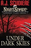 The NightShade Forensic Files: Under Dark Skies (Book 1) (Volume 1)