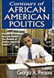 Contours of African American Politics Vol .3 : Into the Future - The Demise of African American Politics?, , 141285170X