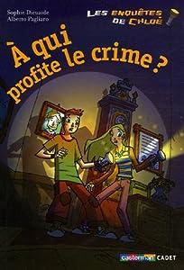 """Afficher """"Les Enquêtes de Chloé À qui profite le crime ?"""""""