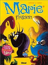 Marie Frisson, tome 1 : Il est revenu le temps du muguet par Olivier Supiot