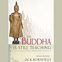 The Buddha Is Still Teaching: Contemporary Buddhist Wisdom Audiobook by Jack Kornfield (editor), Noelle Oxenhandler (editor) Narrated by Edoardo Ballerini