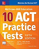 McGraw-Hill Education: 10 ACT Practice Tests, Fifth