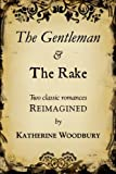 The Gentleman and the Rake, Katherine Woodbury, 147931370X