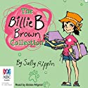 The Billie B Brown Collection Audiobook by Sally Rippin Narrated by Eloise Mignon