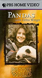 In the Wild - Pandas with Debra Winger [VHS]