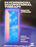 Psychosocial Occupational Therapy : Proactive Approaches, Cottrell, Rita P., 0910317968
