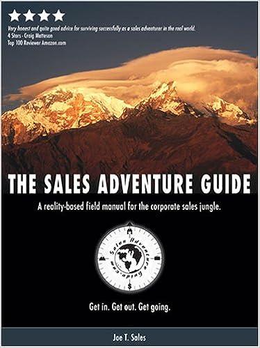 The Sales Adventure Guide: Joe T  Sales: 9780977308408