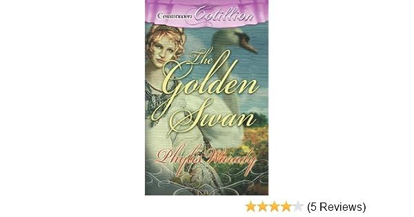 The Golden Swan Phylis Warady 9781419950698 Amazon Books