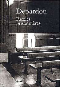 Paroles prisonnières par Raymond Depardon