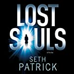 Lost Souls: A Thriller | Seth Patrick