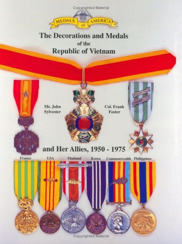 Medals of America Presents the Decorations and Medals of the Republic of Vietnam and Her Allies - Medal America