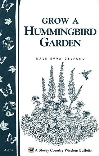 - Grow a Hummingbird Garden: Storey's Country Wisdom Bulletin A-167 (Storey Country Wisdom Bulletin)