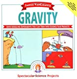 Janice VanCleave's Gravity: Mind-boggling Experiments You Can Turn Into Science Fair Projects