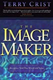 Image Maker, The: Recognize your true worth and value