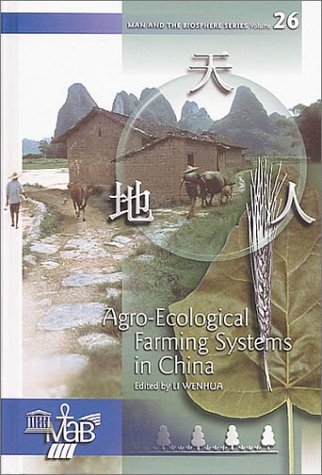 (Agro-Ecological Farming Systems in China (Man and the Biosphere Series) )