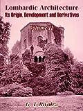 Lombardic Architecture, G. T Rivoira, 1410208370