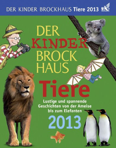 der-kinder-brockhaus-kalender-tiere-2013-lustige-und-spannende-geschichten-von-der-ameise-bis-zum-elefanten