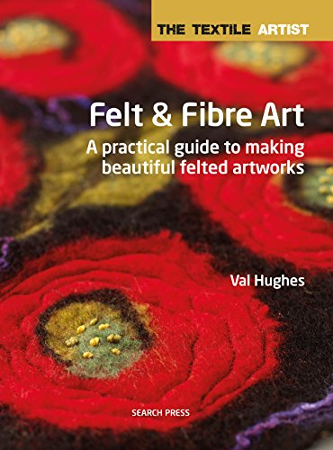 (Felt and Fibre Art (The Textile Artist))