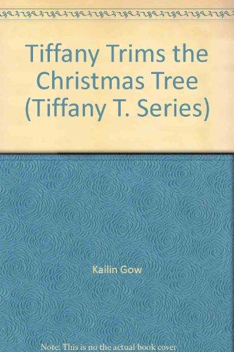 Tiffany Trims the Christmas Tree (Tiffany T. ()