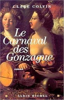 Le carnaval des Gonzague : roman, Clare, Colvin